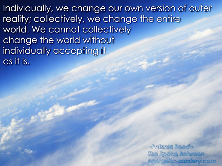 change the world by accepting it as it is